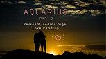 AQUARIUS PT 2 April LOVE Personal Zodiac LOVE Reading