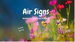AIR (Gemini, Libra & Aquarius) Signs Love Bonus Reading