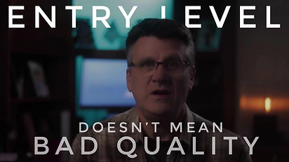 Entry Level Is No Excuse for Bad Quality