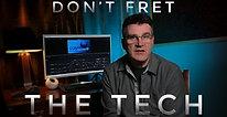 Don't Fret the Tech