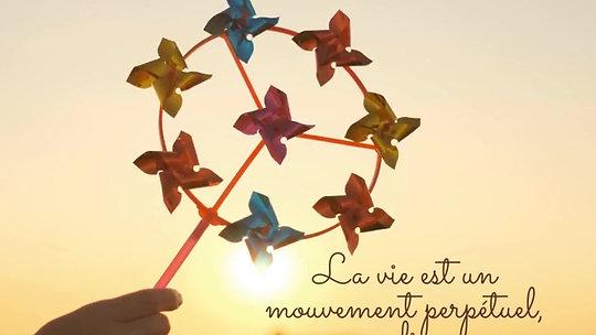 La vie est un mouvement perpétuel, sans fin.-2