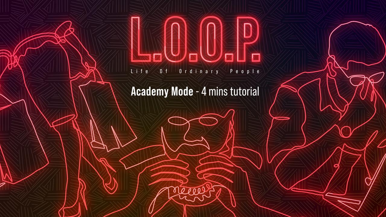 L.O.O.P. - Academy Mode Tutorial