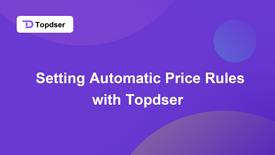 Setting Automatic Price Rules with Topdser
