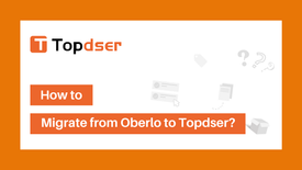 How to Migrate from Oberlo to Topdser?