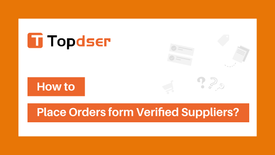 How to Place Orders from Verified Suppliers?