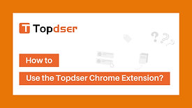 How to Use the Topdser Chrome Extension?