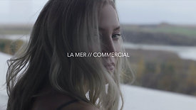 LA MER // COMMERCIAL