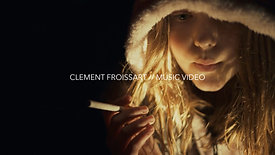 CLEMENT FROISSART // MUSIC VIDEO