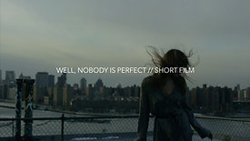WELL, NOBODY IS PERFECT // SHORT FILM