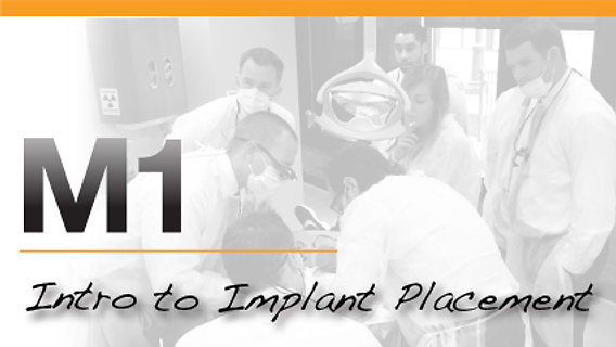 M1 - Mentoring 1 Intro To Implant Placement