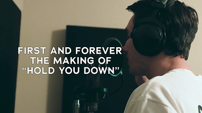 """First and Forever - The Making of """"Hold You Down"""""""