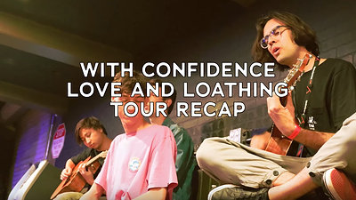 With Confidence Love And Loathing Tour - Recap