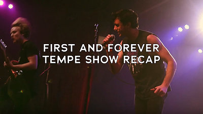 First and Forever Tempe Show - Recap