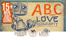 Learn the ABCs with your favorite robot Love Roboughty! - 4k official video -