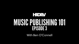 Music Publishing 101 with Ben O'Connell