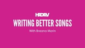 Writing Better Songs with Breana Marin (December 2020)