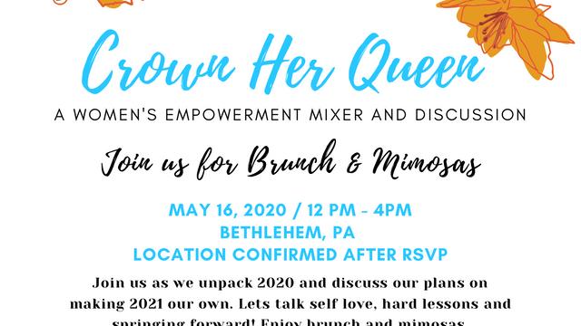 Crown Her Queen Brunch & Mimosas May 16, 2021