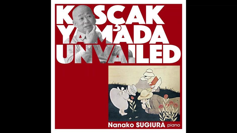 山田耕筰ピアノ作品集《子供と叔父さん(おったん)》         ―原典に基づく秘曲集―CD初収録作品を中心に Kósçak Yamada Unvailed