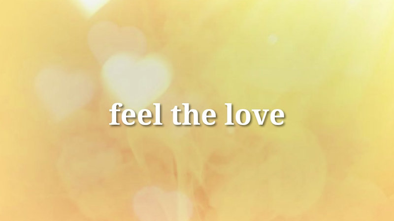 Love is sunshine for the soul