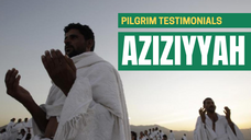 What pilgrims say about Aziziyah