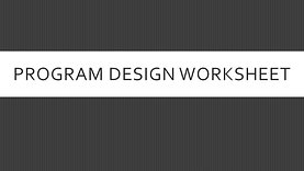 Program Design Worksheet