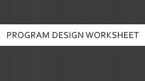 Program Design Worksheet