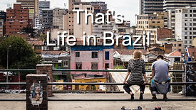 That's Life in Brazil