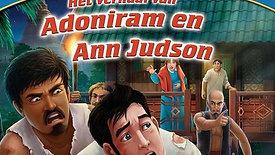 Adoniram en Ann Judson - Amerika's eerste zendelingen worden in Birma zwaar vervolgd.
