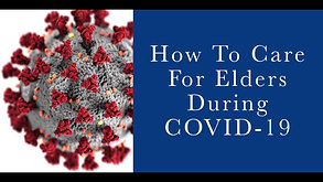 How To Care For Elders During COVID-19