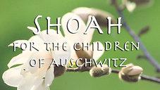 Shoah - Requiem for the Children of Auschwitz