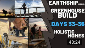 Greenhouse Build (Days 33-36) Earthship Inspired Design & Build. (live & time-lapse)