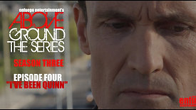 "AboveGround The Series - Ep. 3.4 ""I've Been Quinn "" Season Three"