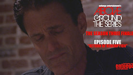 "AboveGround The Series - Ep. 3.5 ""Return of Redemption "" Season Three"