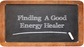 Finding a Good Energy Healer
