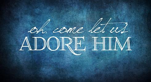 Adore Him - Part 1