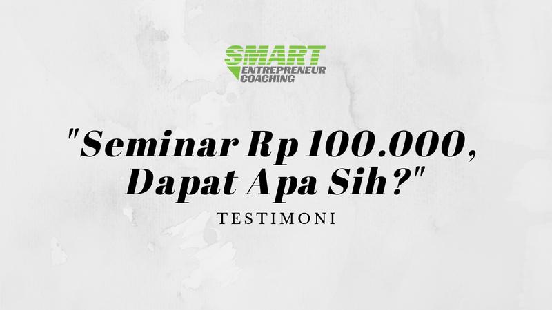 Seminar Rp100.000 Dapat Apa Sih?
