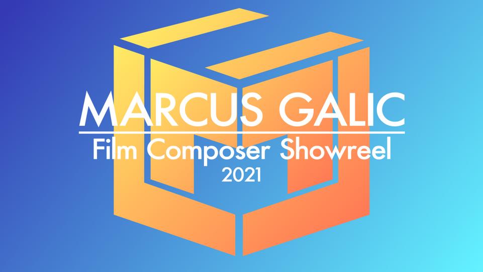 Marcus Galic Film Composer Showreel 2021