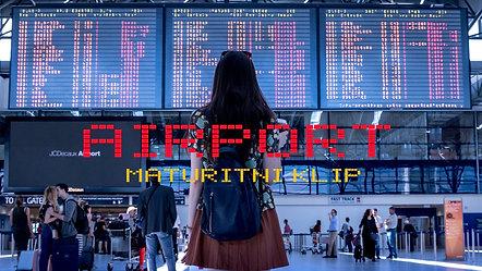 Maturitní videospot  | Airport | SOŠ CL Ruzyně