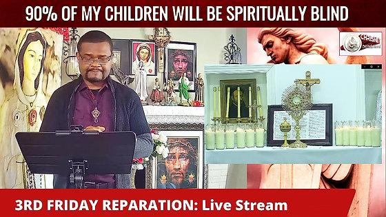 90% of My children will be spiritually blind