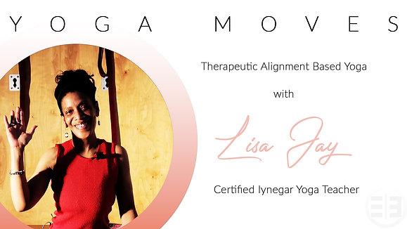 Yoga Moves with Lisa Jay S1E1 IYENGAR Basic Edition
