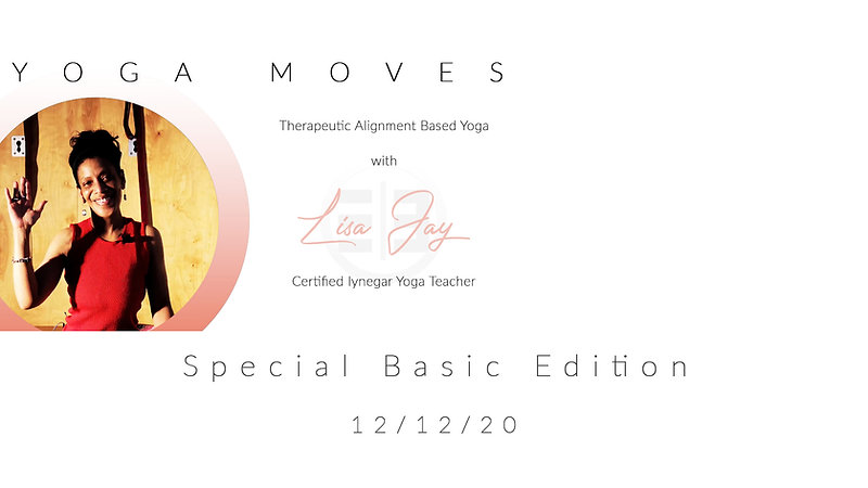Yoga Moves with Lisa Jay Basic Special Edition 12/12/20