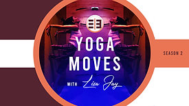 Yoga Moves with Lisa Jay S2E2 IYENGAR Premium Edition