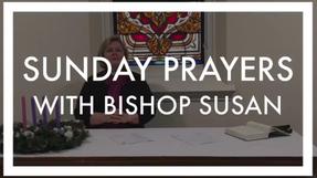 Sunday Prayers with Bishop Susan - Advent I
