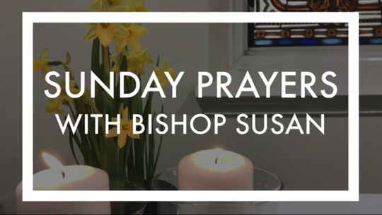 Sunday, March 7- Lent III Prayers with Bishop Susan