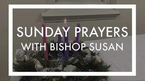 Sunday Prayers with Bishop Susan Bell - Advent 2
