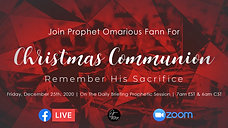 The Prophetic Daily Briefing 12-25-20 (Christmas Communion)