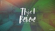 This I Believe: God the Holy Spirit
