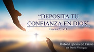 """""""Deposita tu confianza en Dios"""" (Lucas 5:1-11) por David Velasquez"""