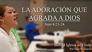 """7-5-20 """"La Adoracion que agrada a Dios"""" (Juan 5:23-24) por Juan N. Garcia"""