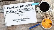 """""""El plan de Dios para la 2a venida de Jesus prt. 2"""" (2 Tes. 1:11-12) por Juan N. Garcia"""